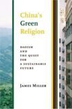 "Levine, S.K. BOOK REVIEW: JAMES MILLER, «CHINA'S ""GREEN REVOLUTION"": DAOISM AND THE QUEST FOR A SUSTAINABLE FUTURE»*"